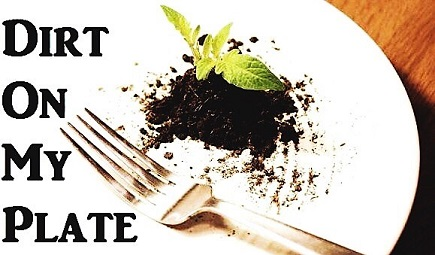 Dirt On My Plate